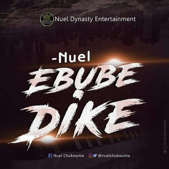 Nuel – Ebube Dike Free Mp3 Download