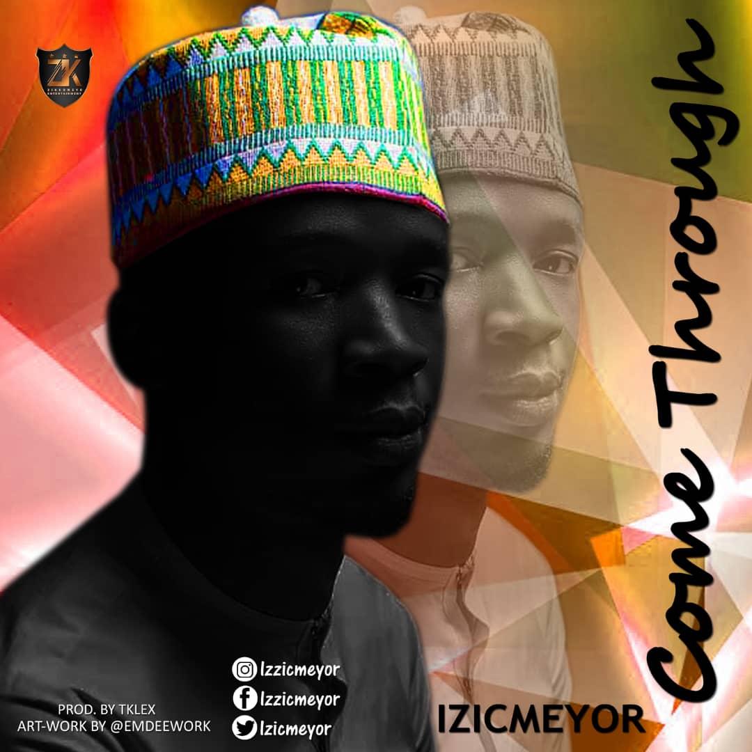 Izicmeyor - Come Through (Free Mp3 Download)