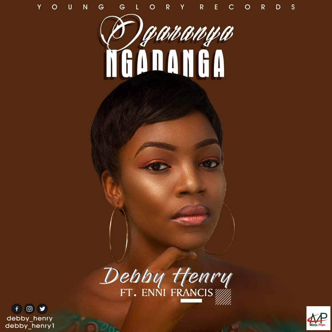Debby Henry ft Enni Francis - OGARAYA NGADANGA (Free Mp3 Download)