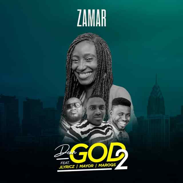 Zamar - Dear God 2 Ft. Jlyrics X Mayor X Maroqs Free Mp3 Download