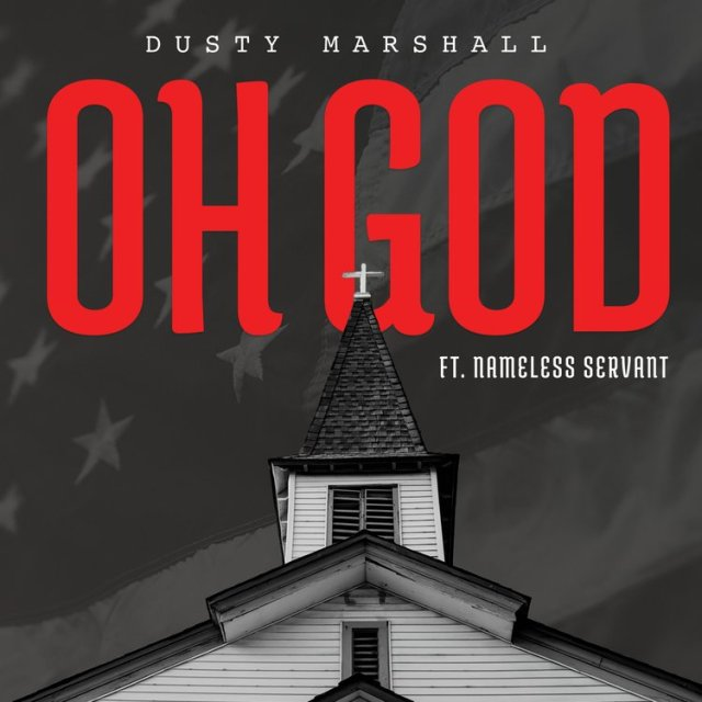 Dusty Marshall – Oh God Ft. Nameless Servant (Free Mp3 Download)