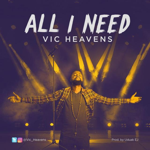 Vic Heavens - All I Need (Free Mp3 download)
