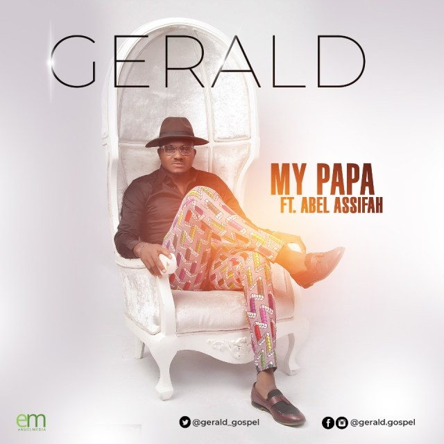 Gerald - My Papa ft. Abel Assifah (Free Mp3 Download)