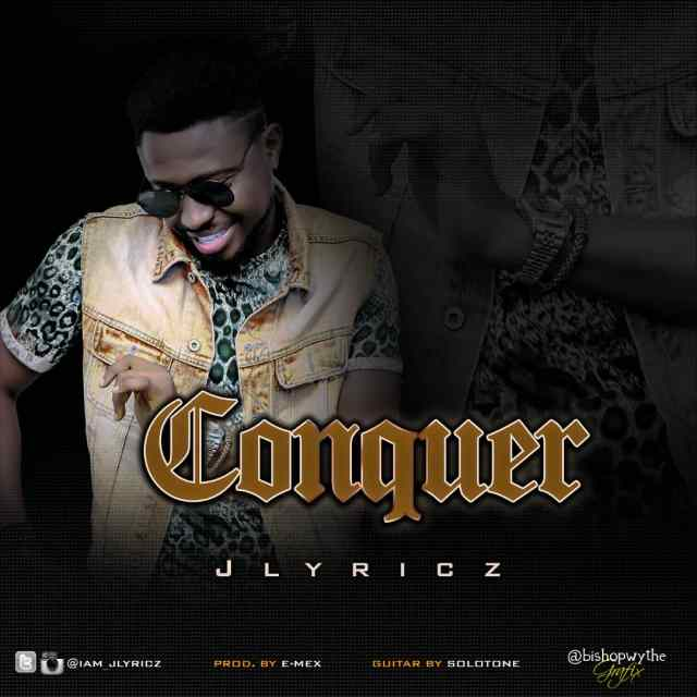Jlyricz - Conquer (Free Mp3 Download)