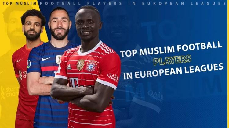 Top Muslim Football Players in European Leagues