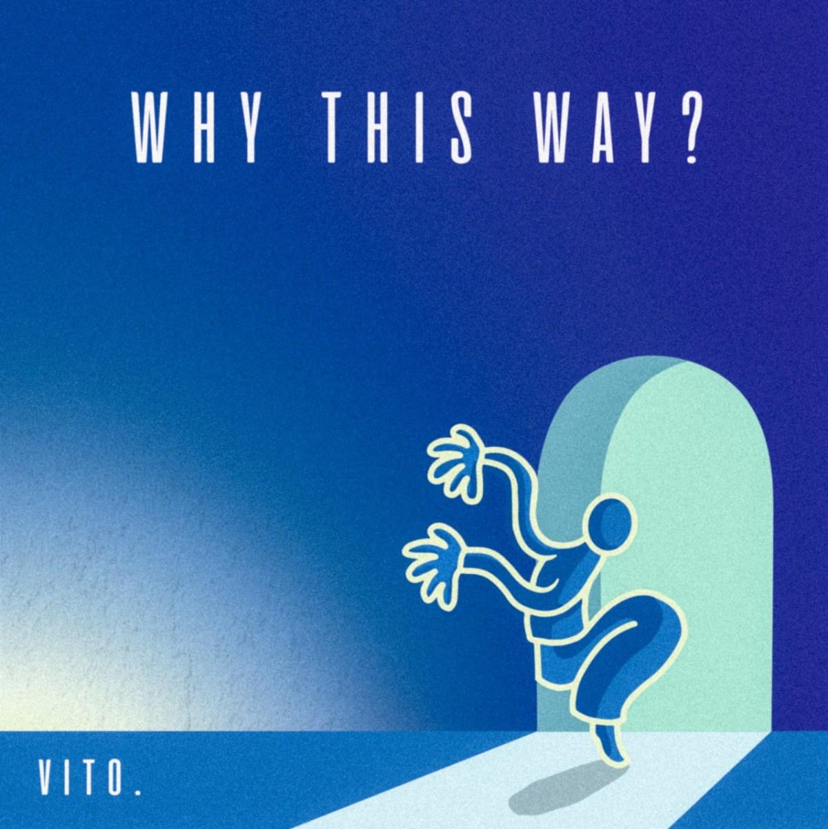 Mengawali 2020, Vito Gusman merilis 'Why This Way?'