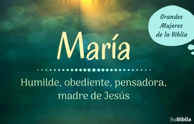 María: humilde, obediente, pensadora, madre de Jesús