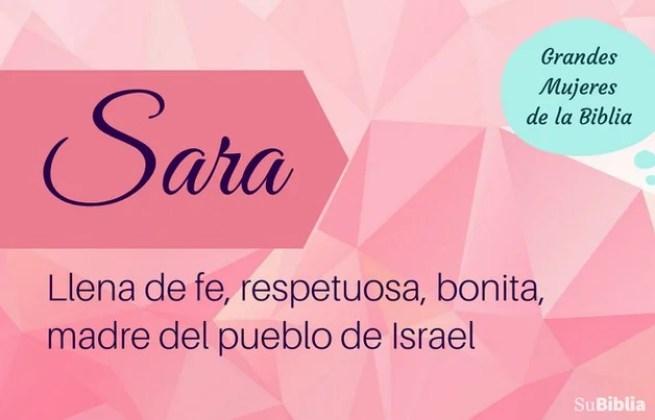 Sara: llena de fe, respetuosa, bonita, madre del pueblo de Israel