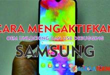 Photo of Cara Aktifkan OEM Unlock dan USB Debugging Samsung