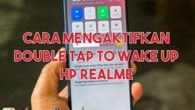 Photo of Cara Mengaktifkan Double Tap to Wake HP Realme [SEMUA Tipe]