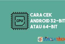 Photo of Cara Cek Android 32-Bit atau 64-Bit