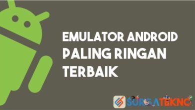 Photo of Emulator Android Ringan Anti Lagging Buat PC Kamu