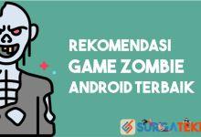 Photo of Rekomendasi 6 Game Zombie Terbaru Android Buat Dicoba