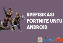 Photo of Spesifikasi Minimum Fortnite untuk Ponsel Android