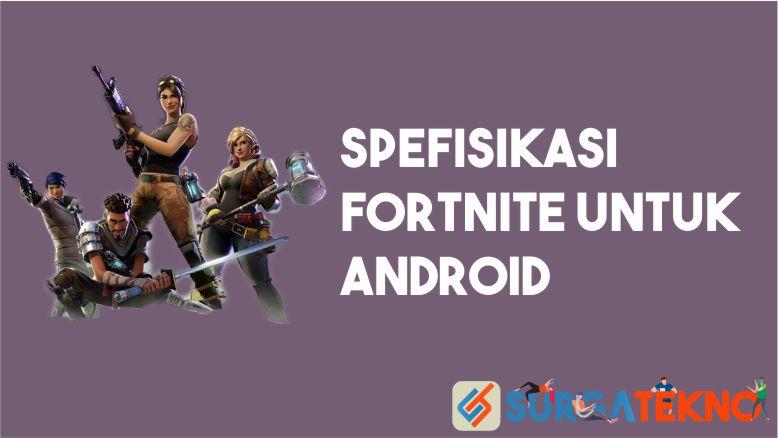 Spesifikasi Fortnite Android