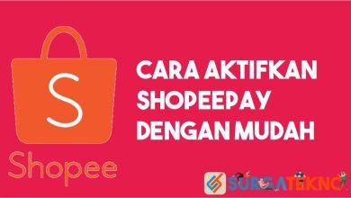 Photo of Cara Mengaktifkan ShopeePay