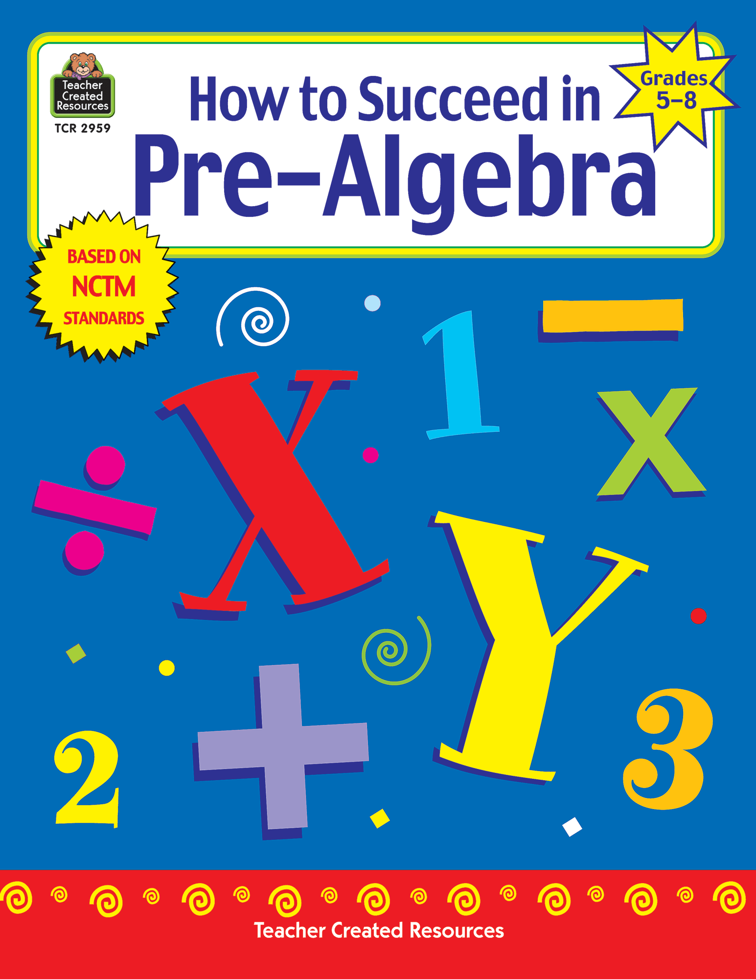 How To Succeed In Pre Algebra Grades 5 8