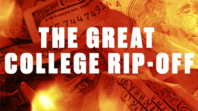 The Great College Rip-Off