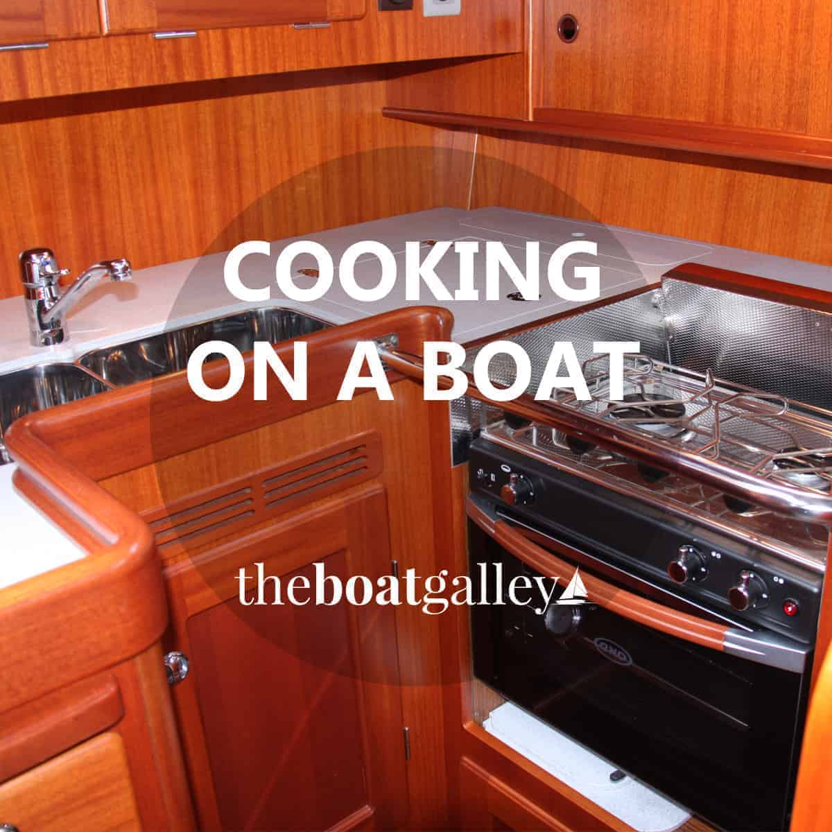 Cooking On A Boat The Boat Galley