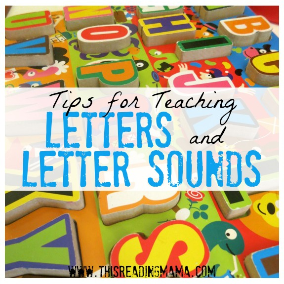 Tips For Teaching Letters And Letter Sounds