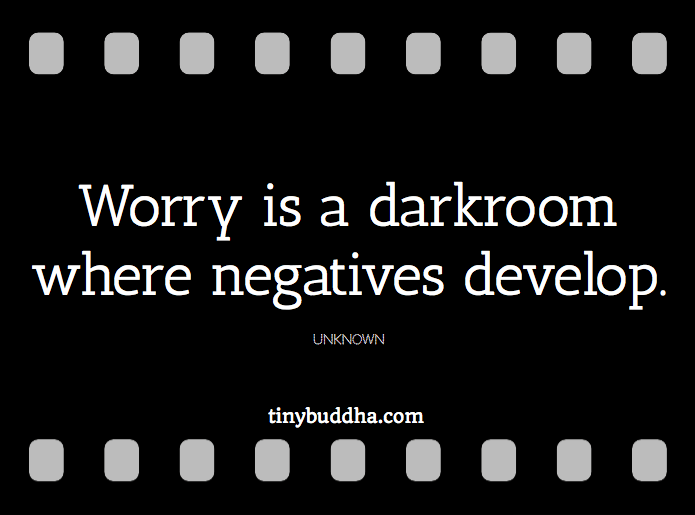 Worry Is a Darkroom