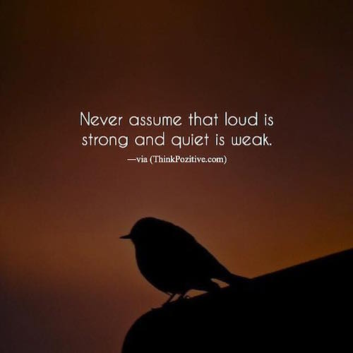 Never assume that loud is strong