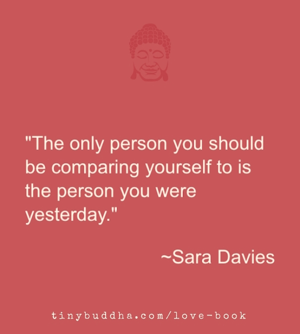 The only person you should compare yourself to