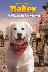 Adventures of Bailey: A Night in Cowtown Trailer (2013)