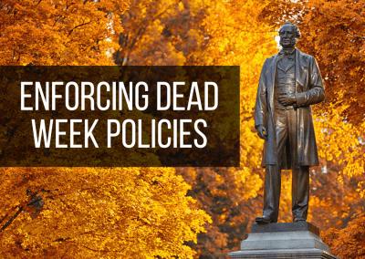 Enforcing Dead Week Policies