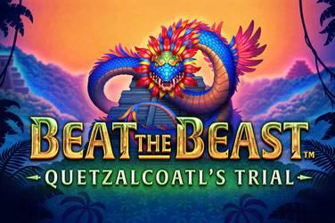 Beat the beast quetzalcoatl's trial