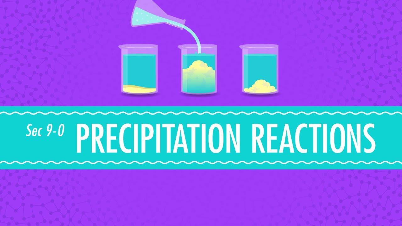 沉澱反應: Crash Course Chemistry #9 (Precipitation Reactions: Crash Course Chemistry #9) - VoiceTube《看影片學英語》