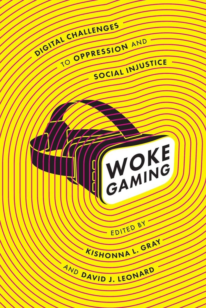 the cover of Woke Gaming: Digital Challenges to Oppression and Social Injustice, by Dr. Kishonna L. Gray and Dr. David J. Leonard