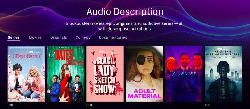 """A page on the HBO Max site titled """"Audio Description"""" that says """"Blockbuster movies, epic originals, and addictive series – all with descriptive narrations. There are tabs for series, movies, originals, comedy, and documentaries. 2 Dope Queens, 12 Dates of Christmas, A Black Lady Sketch Show, Adult Material, The Alienist, and Atlanta's Missing and Murdered are shown in the first row."""