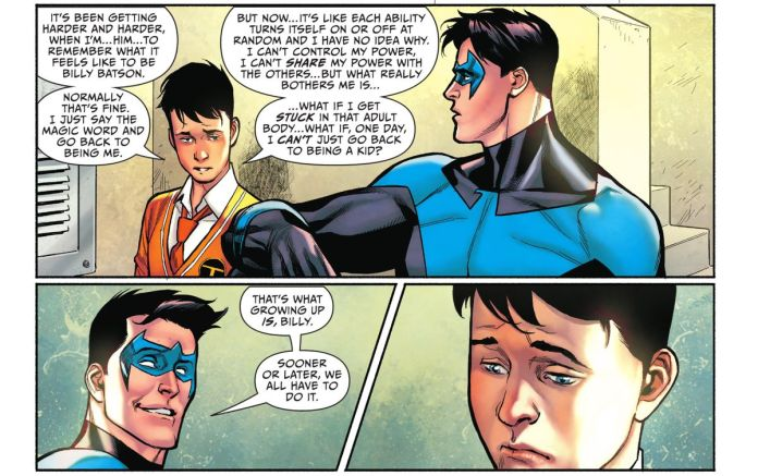 """""""What if, one day, I can't just go back to being a kid?"""" Billy Batson shares his fear of not being able to change back from his adult Shazam form with Nightwing, who replies """"That's what growing up is, Billy. Sooner or later, we all have to do it,"""" in Shazam! #1 (2021)."""
