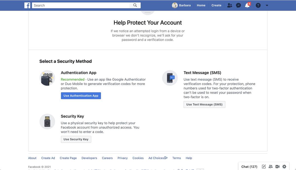 Facebook lets you authenticate via text message, an authenticator app, or a security key.