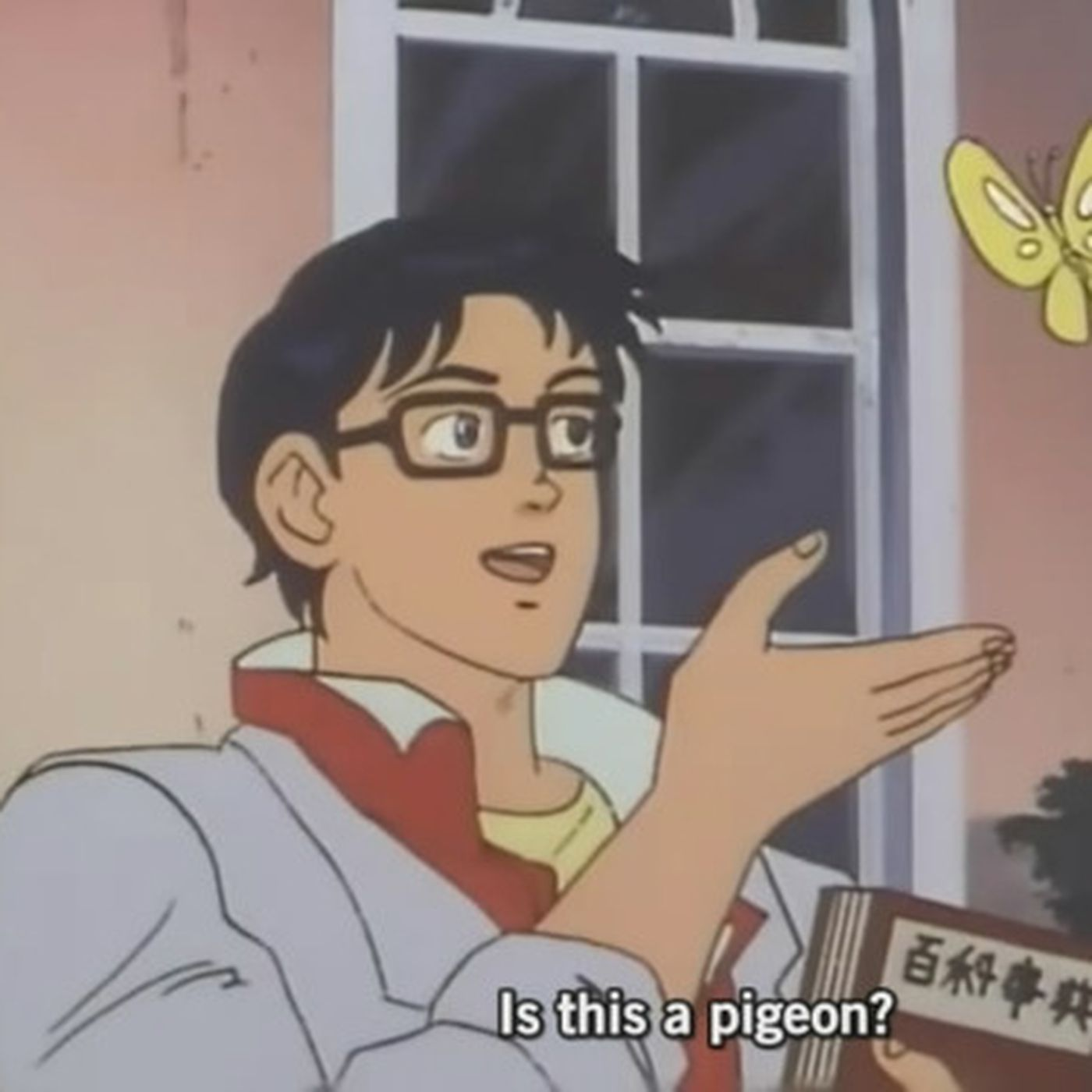 Is This A Meme The Confused Anime Guy And His Butterfly