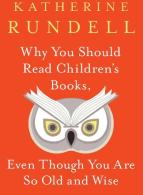 Why You Should Read Children's Books, Even Though You Are So Old and Wise