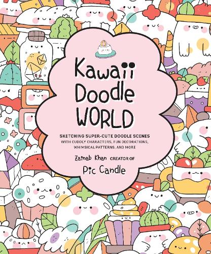 Kawaii Doodle World By Pic Candle Zainab Khan Waterstones