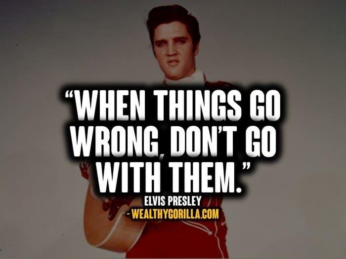 Elvis Presley Quotes on life