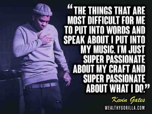 Kevin Gates Quotes 1 - Kevin Gates Quotes about Success love and music