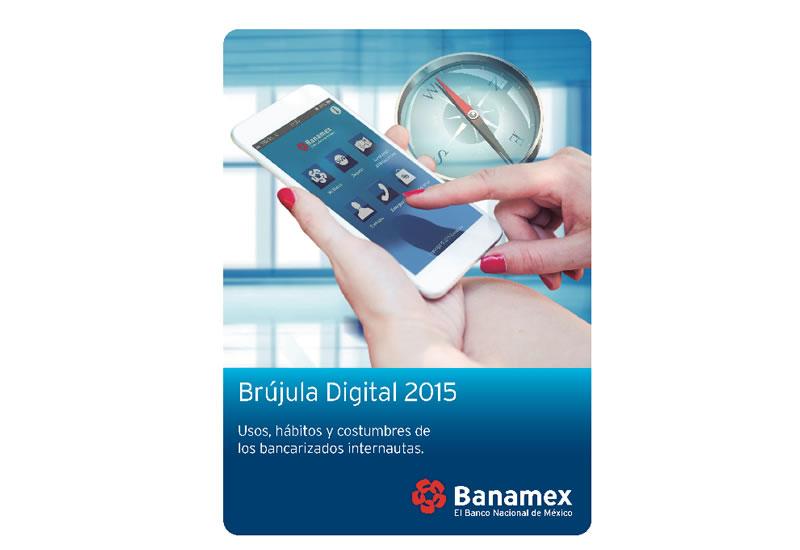 Los hábitos digitales de las personas que tienen acceso a servicios bancarios en México - brujula-digital-2015-banamex