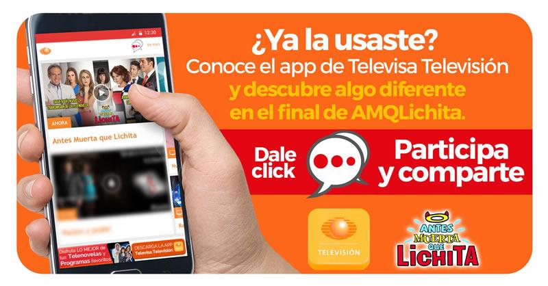 Final de Antes muerta que Lichita ¡Por internet! - final-antes-muerta-que-lichita-en-la-app-televisa-television