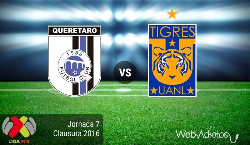Querétaro vs Tigres, Jornada 7 del Clausura 2016 ¡En vivo por internet! - queretaro-vs-tigres-clausura-2016