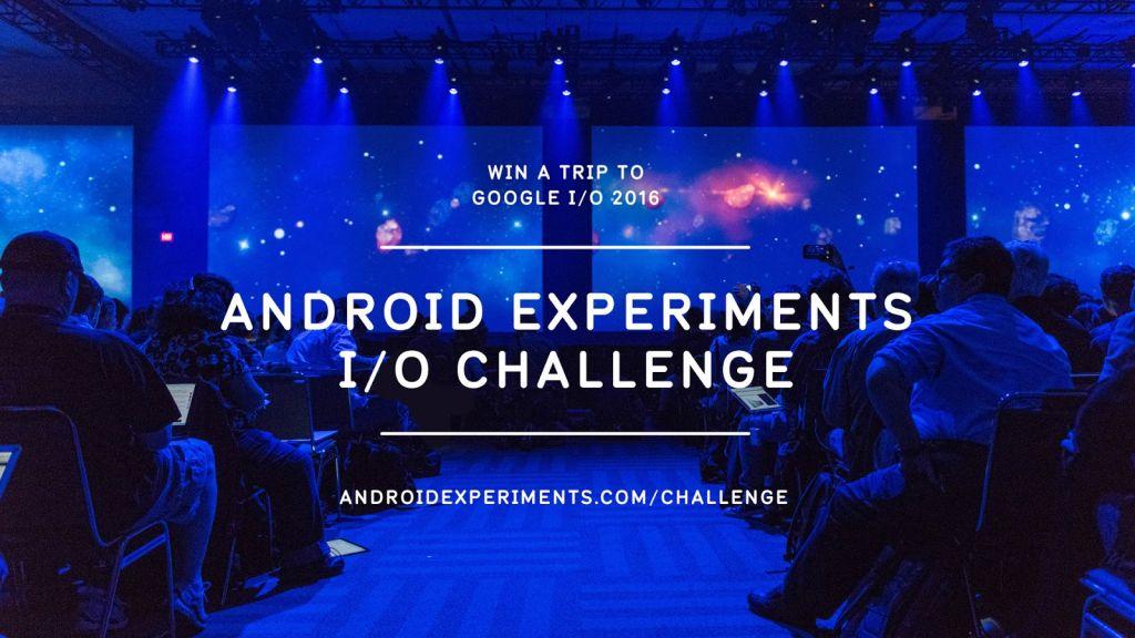 Android Experiment Challenge te permitirá ganar un viaje al Google I/O - android-experiment-challenge