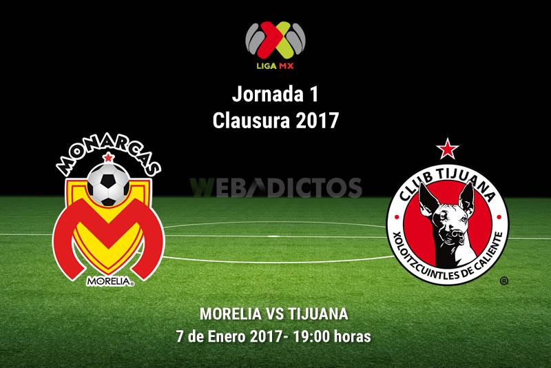 Monarcas Morelia vs Tijuana, J1 del Clausura 2017 | Resultado: 2-0 - monarcas-morelia-vs-tijuana-clausura-2017