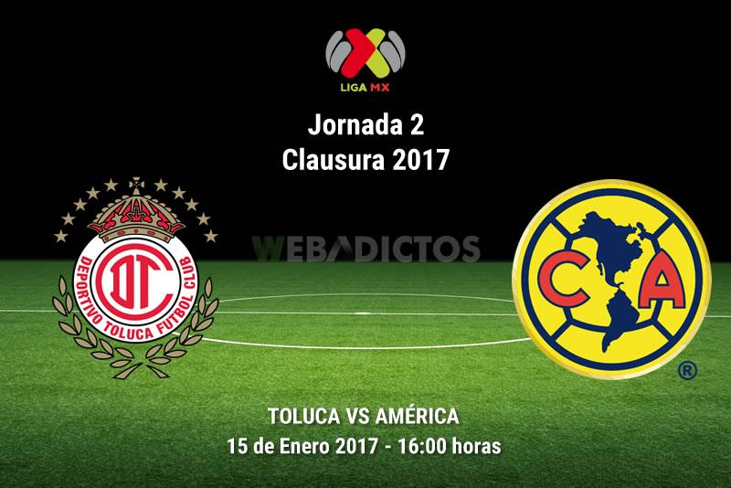 Toluca vs América, Jornada 2 Clausura 2017   Resultado: 2-1 - toluca-vs-america-j2-clausura-2017