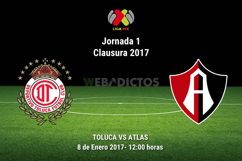 toluca vs atlas clausura 2017 Toluca vs Atlas, Jornada 1 Clausura 2017 | Resultado: 4 1