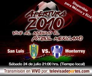 san luis monterrey en vivo apertura 2010 San Luis vs Monterrey en vivo, Apertura 2010