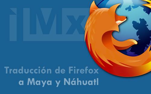 Traducción de Firefox a Maya y Náhuatl en Iniciativa México - imx