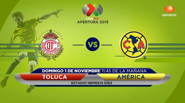 toluca vs america en vivo apertura 2015 Toluca vs América, Jornada 15 del Apertura 2015